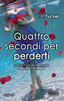 Quattro secondi per perderti (Ten Tiny Breaths, #3)