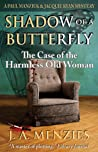 Shadow of a Butterfly: The Case of the Harmless Old Woman (Paul Manziuk & Jacquie Ryan Mysteries #3)