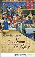 Der Spion des Königs: Historischer Roman