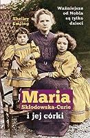 Maria Sklodowska-Curie i jej córki