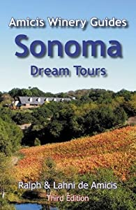 Sonoma Dream Tours (Amicis Winery Guides Book 3)