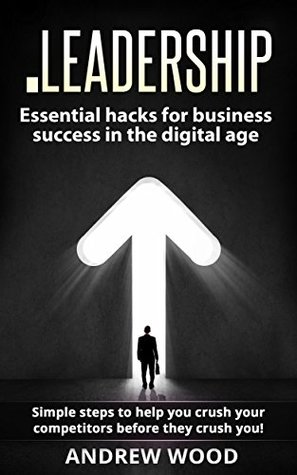 Dot Leadership: Essential hacks for business success in the digital age