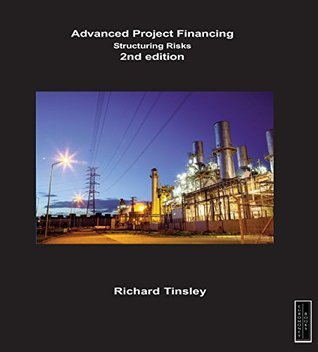 Advanced Project Financing, Structuring Risks, 2nd edition