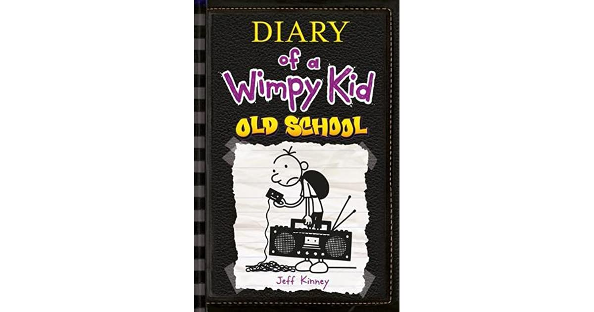 Diary Diary Of A Wimpy Kid Old School