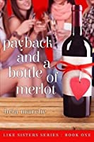 Payback and a Bottle of Merlot (Like Sisters Series #1)