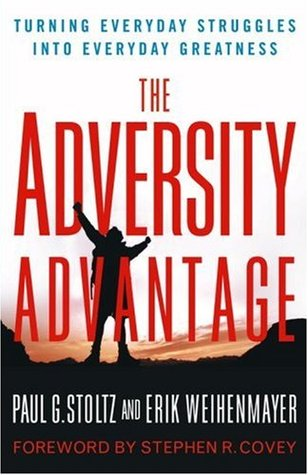 The Adversity Advantage: Turning Everyday Struggles into Everyday Greatness