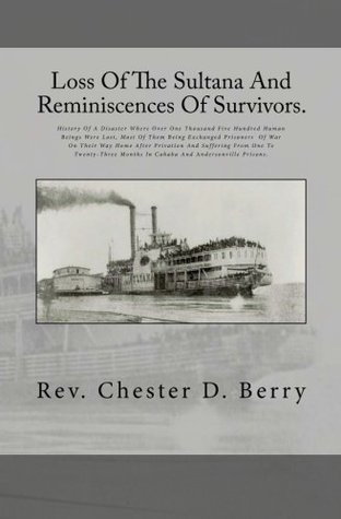 Loss of the Sultana and Reminiscences of Survivors by