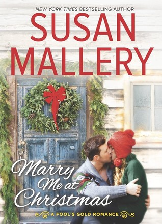 Susan Mallery Marry Me at Christmas - Fool's Gold Book 19