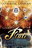 The Golden Flute (The Adventures of Lilli and Zane)