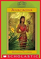Anacaona, Golden Flower (The Royal Diaries)