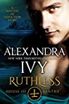 Ruthless: House of Xanthe: A Masters of Seduction Novella