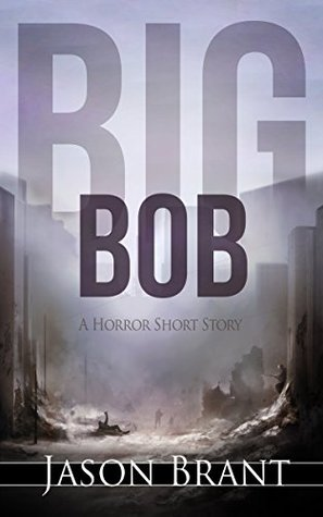 Big Bob: A Horror Short Story
