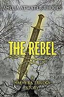 The Rebel (The Maeve'ra, #1.5)