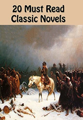 20 MUST READ CLASSIC NOVELS: TOM JONES, PRIDE AND PREJUDICE, EMMA, WUTHERING HEIGHTS, THE SCARLET LETTER, MOBY-DICK, BLEAK HOUSE, MADAME BOVARY, GREAT EXPECTATIONS, WAR AND PEACE, and many more…