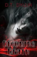 Becoming Death: (The Death Trilogy #3)