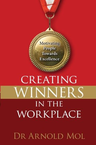 Creating Winners in the Workplace (eBook): Motivating people towards excellence