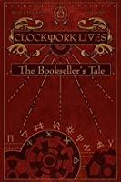 Clockwork Lives: The Bookseller's Tale