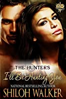 The Hunters: I'll Be Hunting You