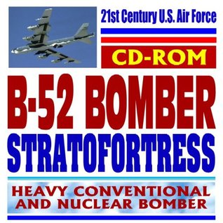 21st Century U.S. Air Force B-52 Stratofortress Heavy Conventional and Nuclear Weapons Bomber (CD-ROM)