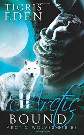 Arctic Bound (Arctic Wolves, #1)