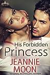 His Forbidden Princess (Royal Holiday, #4)