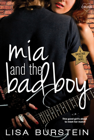 Mia and the Bad Boy (Backstage Pass #2) by Lisa Burstein