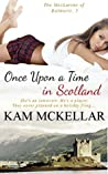 Once Upon A Time In Scotland (The MacLarens of Balmorie Book 5)