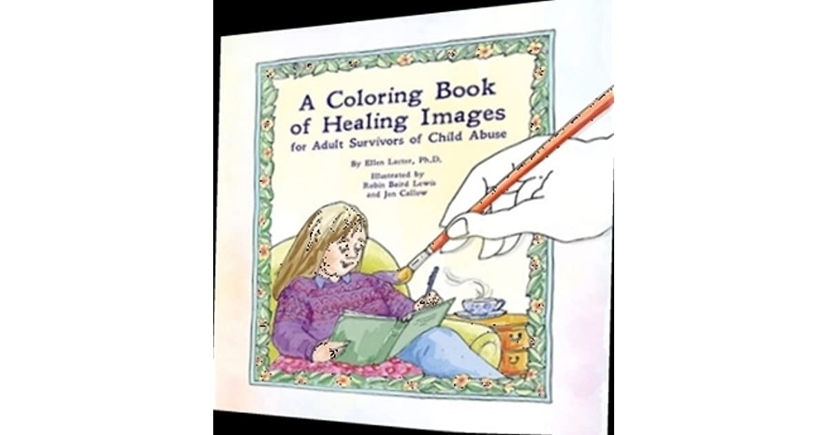 A Coloring Book Of Healing Images For Adult Survivors Child Abuse By Ellen P Lacter