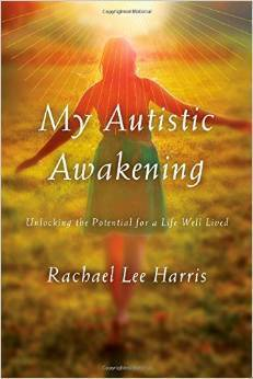 My Autistic Awakening Unlocking the Potential for a Life Well Lived