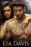 Moon Kissed (Shifting Magick Trilogy, #2)