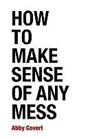 How to Make Sense of Any Mess