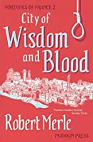 City of Wisdom and Blood (Fortune de France, #2)