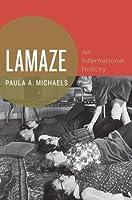 Lamaze: An International History (Oxford Studies in International History)