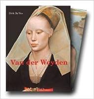 Rogier Van Der Weyden: L'oeuvre complet
