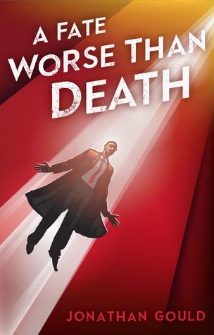 A Fate Worse than Death