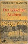 Det Lykkelige Arabien: En Dansk Ekspedition, 1761 67