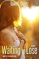 Waiting to Lose (The Contest Series, #2)