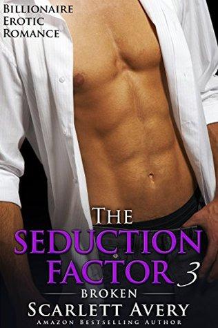 Broken (The Seduction Factor #3)