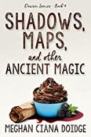 Shadows, Maps, and Other Ancient Magic (The Dowser, #4)