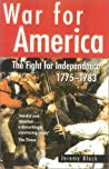 War for America: The Fight for Independence 1775-1783