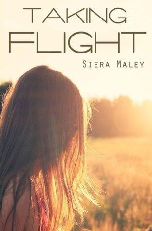 Read Taking Flight By Siera Maley