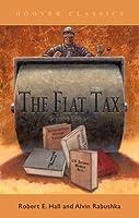 The Flat Tax (HOOVER CLASSICS)