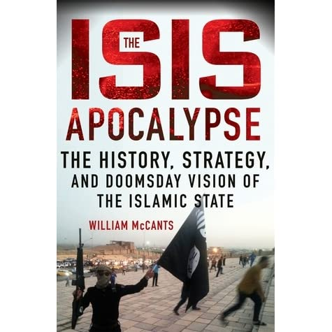 The ISIS Apocalypse: The History, Strategy, and Doomsday