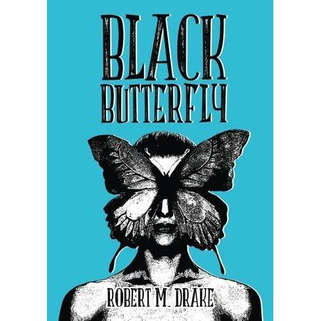Black Butterfly by Robert M  Drake