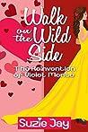 Walk on the Wild Side by Suzie Jay