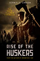 Rise of the Huskers (The Raven Falconer Chronicles: Episode Two)