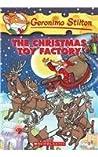 The Christmas Toy Factory (Geronimo Stilton. #27)