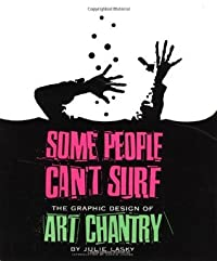 Some People Can't Surf: The Graphic Design of Art Chantry