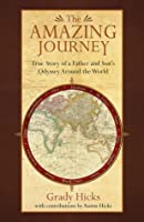 The Amazing Journey: True Story of a Father and Son's Odyssey Around the World (The Amazing Journey, #1)