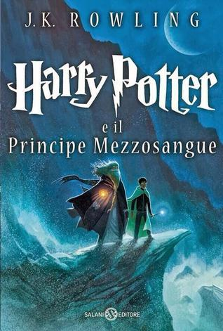 Harry Potter e il Principe Mezzosangue by J.K. Rowling
